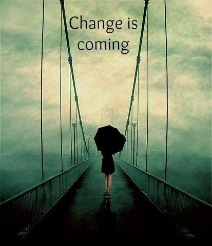 change-is-coming-i-can-feel-it-in-my-bones-quote-1